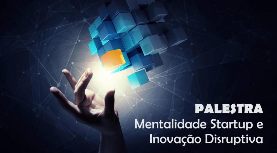 FGV realiza palestra gratuita com o tema: Mentalidade Startup e Inovação Disruptiva